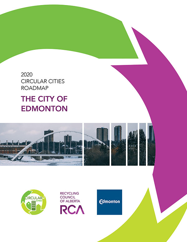 Cover of Edmonton Circular Cities Roadmap features photo of Edmonton's riverbank and downtown, as well as the Circular Cities, RCA and City of Edmonton logos.